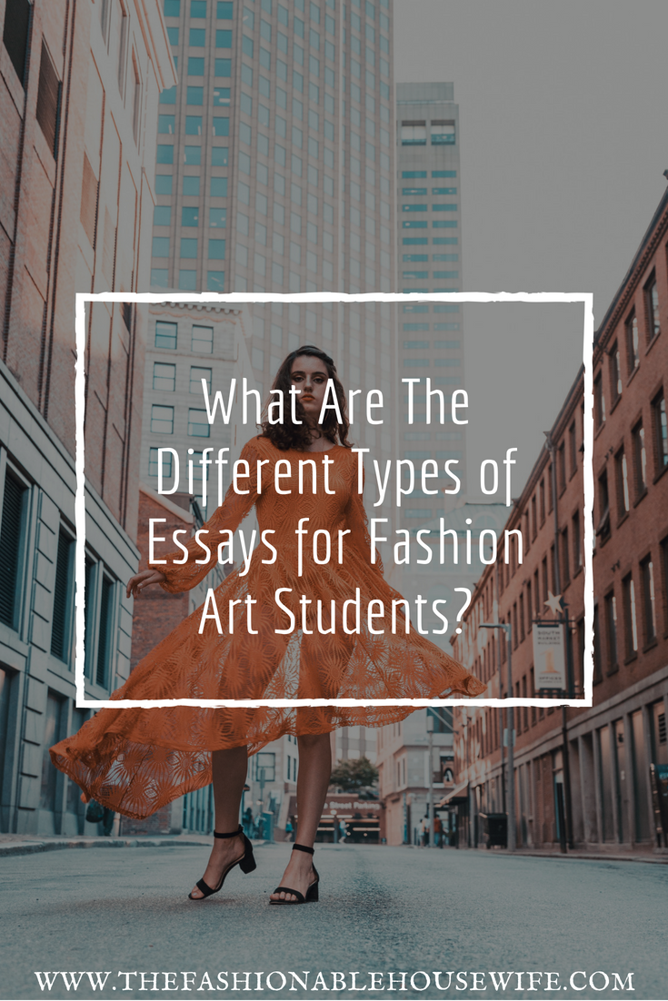 essays on students and fashion All essays should include a table of contents from which the structure of the essay   author (= student), the title of the essay and the name of the course for which.