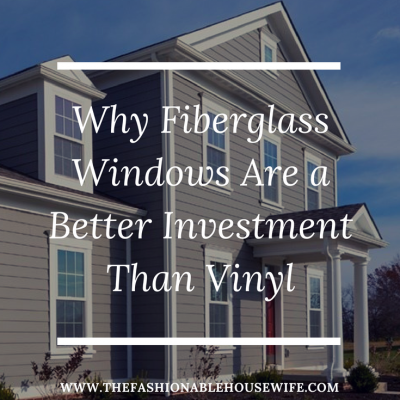 Why Fiberglass Replacement Windows Are a Better Investment Than Vinyl