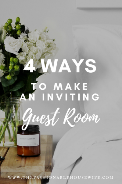 4 Ways To Make An Inviting Guest Room