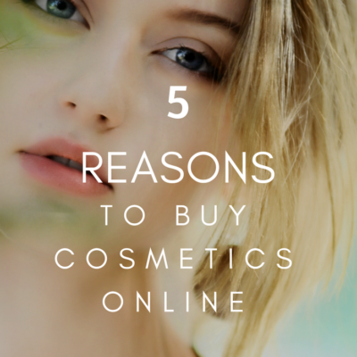 5 Reasons To Buy Cosmetics Online