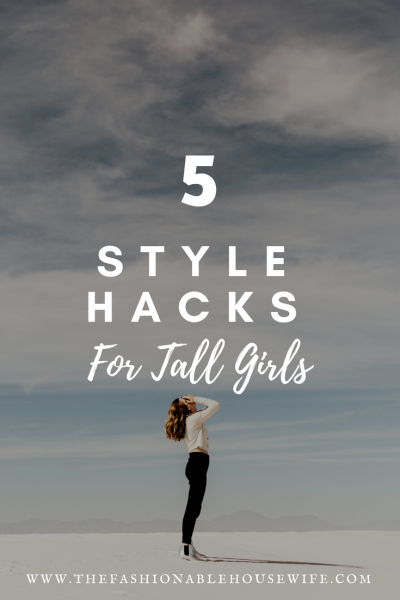 5 Style Hacks For Tall Girls