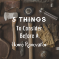 5 Things To Consider Before A Home Renovation