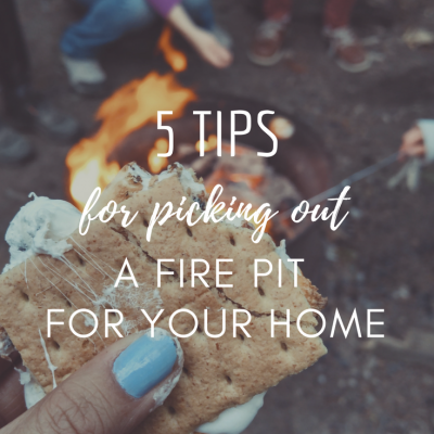 5 Tips For Picking Out A Fire Pit For Your Home
