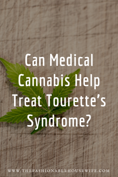 Can Medical Cannabis Help Treat Tourette's Syndrome?