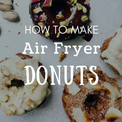 How To Make Air Fryer Donuts