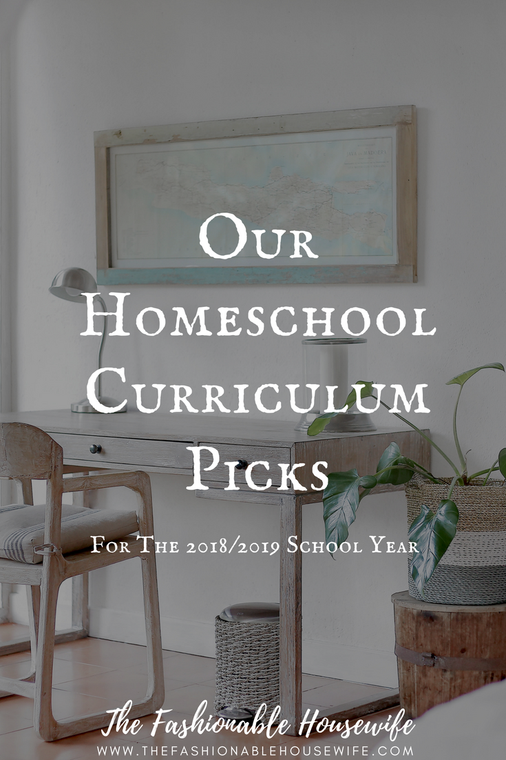 Our Homeschool Curriculum Picks for 2018/2019 School Year - The ...