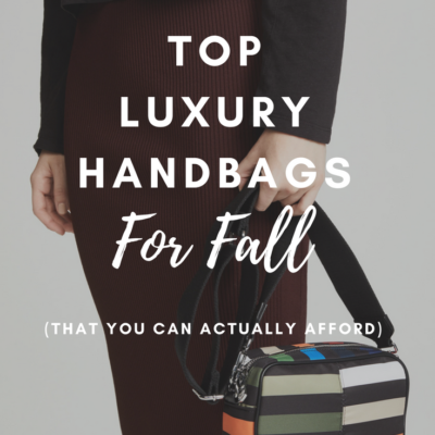 Top Luxury Handbags For Fall (That You Can Actually Afford)