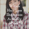 Which Hair Loss Shampoos Actually Work?