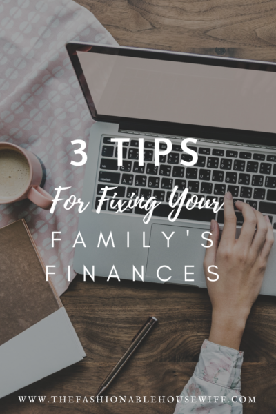 3 Tips For Fixing Your Family's Finances