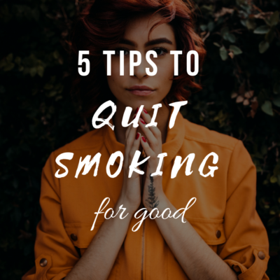 5 Tips To Quit Smoking For Good