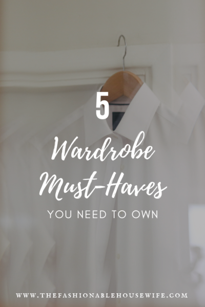 5 Wardrobe Must-Haves You Need To Own