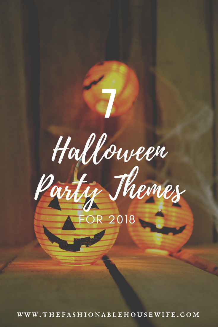 7 Halloween Party Themes For 2018 The Fashionable Housewife