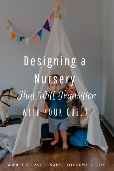 Designing a Nursery That Will Transition With Your Child