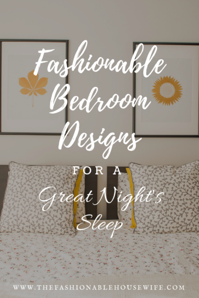 Fashionable Bedroom Designs For A Great Night's Sleep