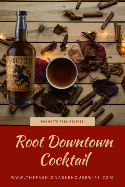 Favorite Fall Recipes: Root Downtown Cocktail