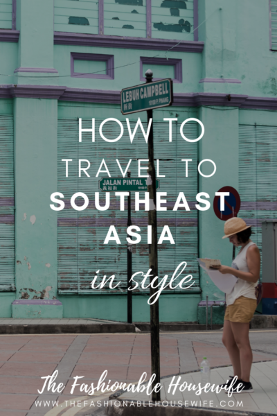 How To Travel To Southeast Asia In Style