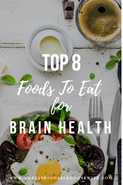 The Top 8 Foods To Eat For Brain Health