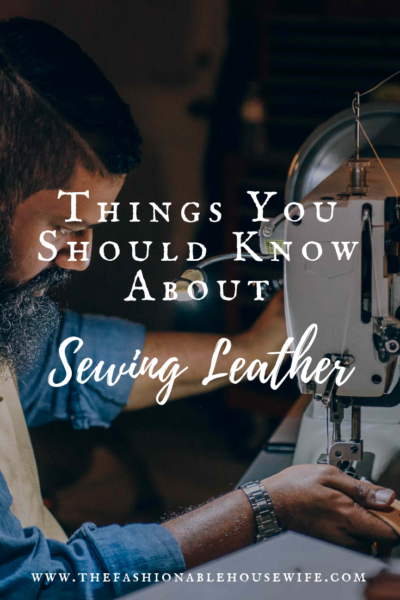 Things You Should Know About Sewing Leather