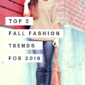 Top 5 Fall Fashion Trends for 2018