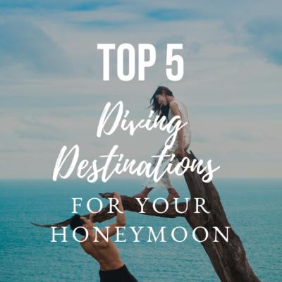 Top Five Diving Destinations For Your Honeymoon