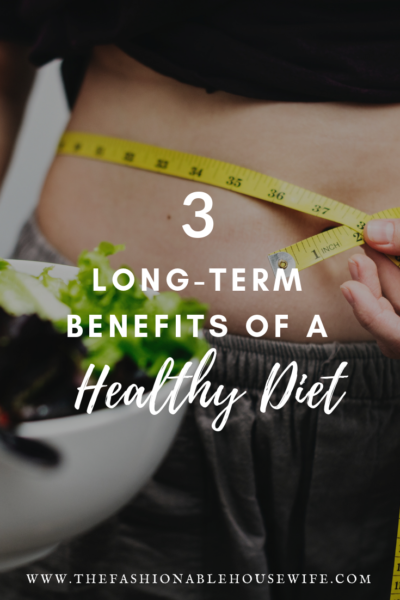3 Long-Term Benefits of a Healthy Diet