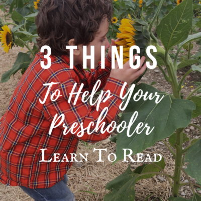 3 Things to Help Your Preschooler Learn to Read