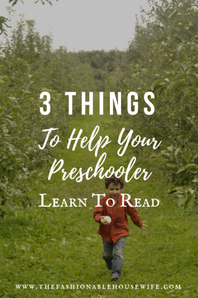 3 Things to Help Your Pre-Schooler Learn to Read