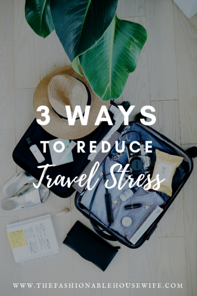 3 Ways to Reduce Travel Stress