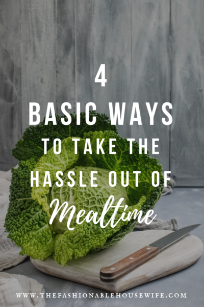 4 Basic Ways To Take The Hassle Out of Mealtime
