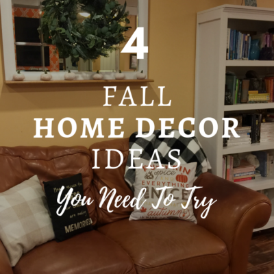 4 Fall Home Decor Ideas You Need To Try