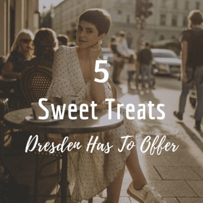 5 Sweet Treats Dresden Has To Offer