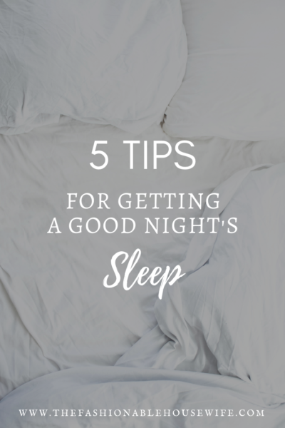 5 Tips to Getting a Good Night's Sleep