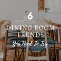 6 Dining Room Trends You Need To Try