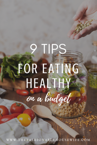 9 Tips For Eating Healthy On A Budget