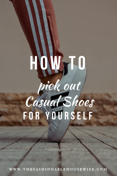 How To Pick Out Casual Shoes For Yourself