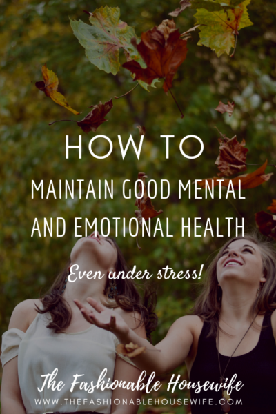 How to Maintain Good Mental and Emotional Health