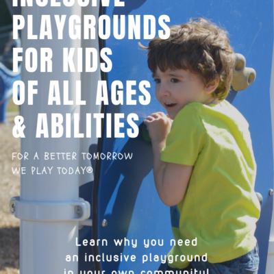 Inclusive Playgrounds For Kids Of All Ages & Abilities