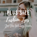 Plus-Size Fashion Tips for The Holiday Season
