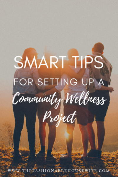 Smart Tips For Setting Up a Community Wellness Project