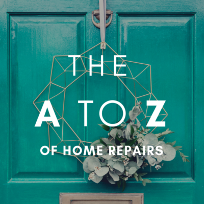 The A to Z of Home Repairs