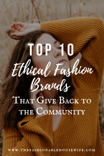 Top 10 Ethical Fashion Brands That Give Back to the Community