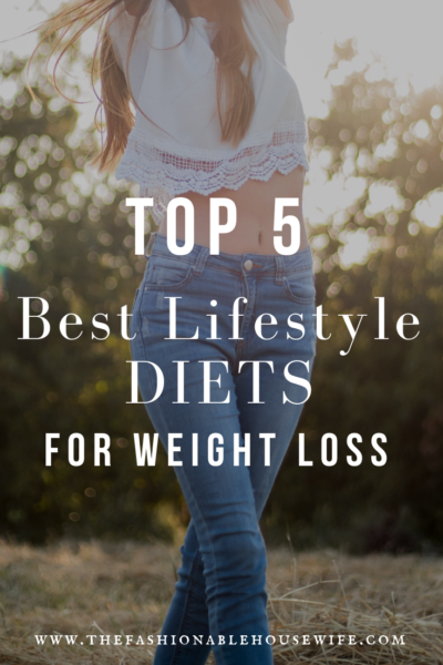 Top 5 Best Lifestyle Diets For Weight Loss