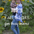 Top 6 Fall Looks for Busy Moms