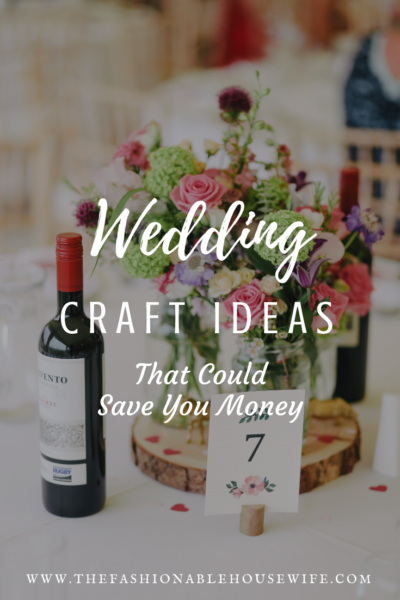 Wedding Craft Ideas That Could Save You Money (1)