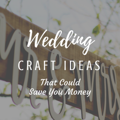 Wedding Craft Ideas That Could Save You Money