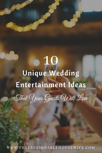 10 Unique Wedding Entertainment Ideas That Your Guests Will Love