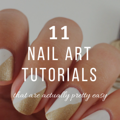11 Nail Art Tutorials That Are Actually Pretty Easy