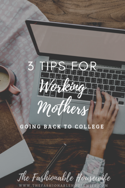 3 Tips for Working Mothers Going Back to College