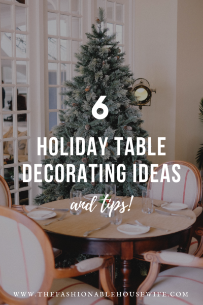 6 Holiday Table Decorating Ideas and Tips
