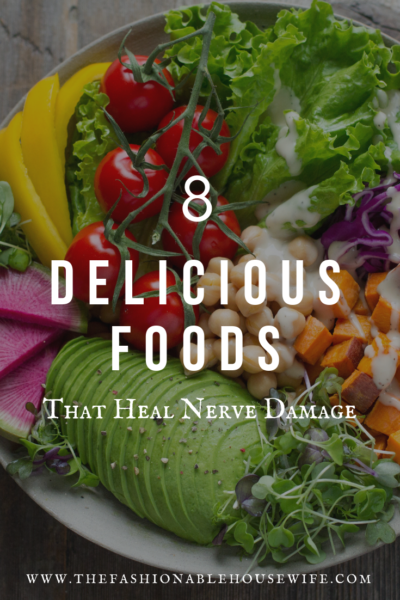 8 Delicious Foods That Heal Nerve Damage